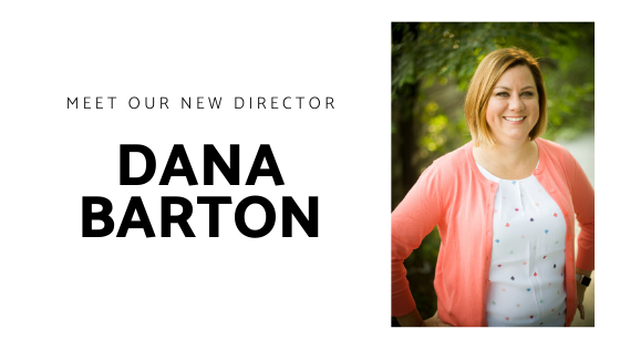 """Meet our new director, Dana Barton"" with a picture of Dana to the side."